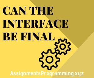 Can the Interface be Final