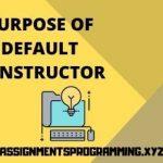 Purpose of Default Constructor