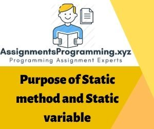 Purpose of Static method and Static Variable
